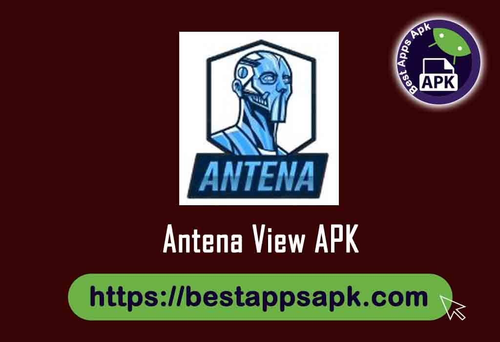 Antena View APK 6.0 Download Latest (Anti-Ban) 2020